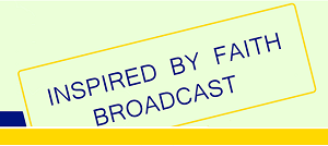 Inspired By Faith Broadcast